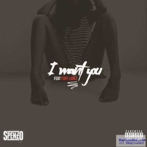 Spenzo - Want You Ft . Tory Lanez